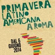 Primavera Latinoamericana a Roma, dal 06 giugno al 22 luglio 2014