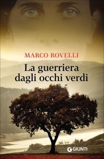 la guerriera dagli occhi verdi Marco Rovelli